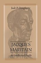 Jacques Maritain : an intellectual profile