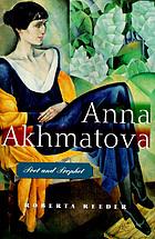 Anna Akhmatova : poet and prophet