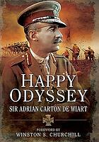 Happy odyssey; the memoirs of Lieutenant-General Sir Adrian Carton de Wiart