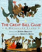 The great ball game : a Muskogee story