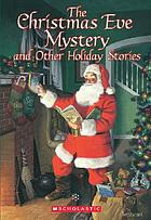 The Christmas Eve mystery : and other holiday stories