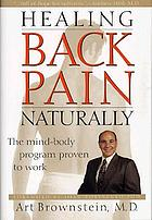 Healing back pain naturally : the mind-body program proven to work