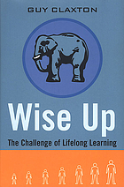 Wise up : the challenge of lifelong learning