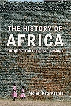 The history of Africa : the quest for eternal harmony