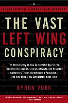 The vast left wing conspiracy : the untold story of how Democrats' desperate fight to reclaim power