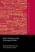 Native traditions in the postconquest world : a symposium at Dumbarton Oaks, 2nd through 4th October 1992