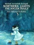 Northern lights : the soccer trails