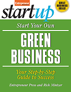 Start your own green business : your step-by-step guide to success