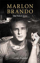 Marlon Brando : the naked actor