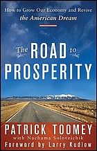 The road to prosperity : how to grow our economy and revive the American dream