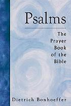 Psalms : the prayer book of the Bible