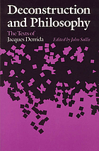Deconstruction and philosophy : the texts of Jacques Derrida