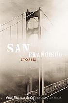 San Francisco stories : great writers on the city