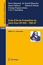 Ecole d'été de probabilités de Saint-Flour XV-XVII, 1985-87