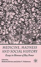 Medicine, madness, and social history : essays in honour of Roy Porter