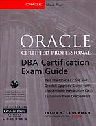 Oracle certified professional DBA certification exam guide