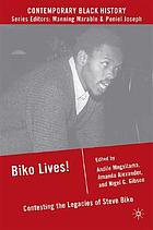 Biko lives! : contesting the legacies of Steve Biko