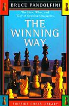 The winning way : the how, what, and why of opening stratagems