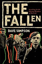 The Fallen : searching for the missing members of The Fall
