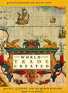 The world that trade created : society, culture, and the world economy, 1400-the present