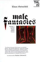 Male fantasiesMale fantasies 1 : women, floods, bodies, history