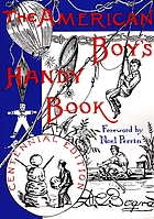 The American boys handy book : what to do and how to do it