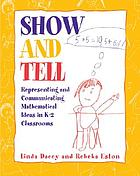 Show and tell : representing and communicating mathematical ideas in K-2 classrooms
