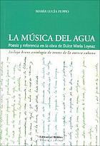 La música del agua : poesía y referencia en la obra de Dulce María Loynaz