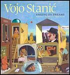 Vojo Stanić : sailing on dreams