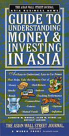 The Asian Wall Street journal Asia business news guide to understanding money & investing in Asia
