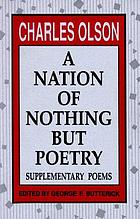 A nation of nothing but poetry : supplementary poems