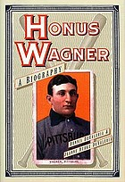 Honus Wagner : a biography