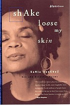 Shake loose my skin : new and selected poems