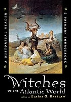 Witches of the Atlantic world : a historical reader & primary sourcebook