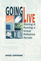 Going live : starting and running a virtual reference service