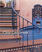Casa California : Spanish-style houses from Santa Barbara to San Clemente