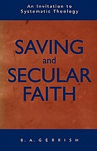 Saving and secular faith : an invitation to systematic theology