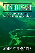 Teshuvah : a guide for the newly observant Jew