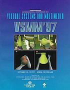 International Conference on Virtual Systems and Multimedia VSMM '97, September 10-12, 1997, Geneva, Switzerland