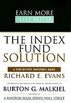 Earn more (sleep better) : the index fund solution