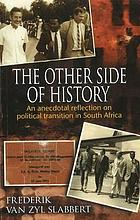 The other side of history : an anecdotal reflection on political transition in South Africa