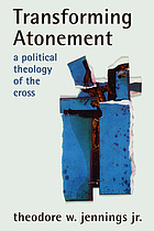 Transforming atonement : a political theology of the Cross