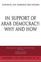 In support of Arab democracy : why and how : report of an independent task force