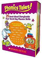 Phonics tales! : 25 read-aloud storybooks that teach key phonics skills