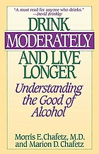 Drink moderately and live longer : understanding the good of alcohol