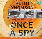 Once a spy [a novel]