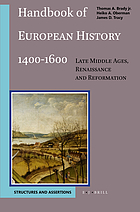 Handbook of European history, 1400-1600 : late Middle Ages, Renaissance, and Reformation