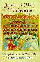 Jewish and Islamic philosophy : crosspollinations in the classic age