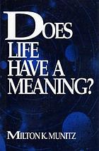 Does life have a meaning?