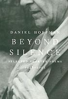 Beyond silence : selected shorter poems, 1948-2003